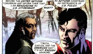 "DC COMICS VIA ASSOCIATED PRESS ""Truth, justice and the American way"" is not enough anymore for Superman, though DC Comics says the superhero from the planet Krypton ""remains, as always, committed to his adopted home."""