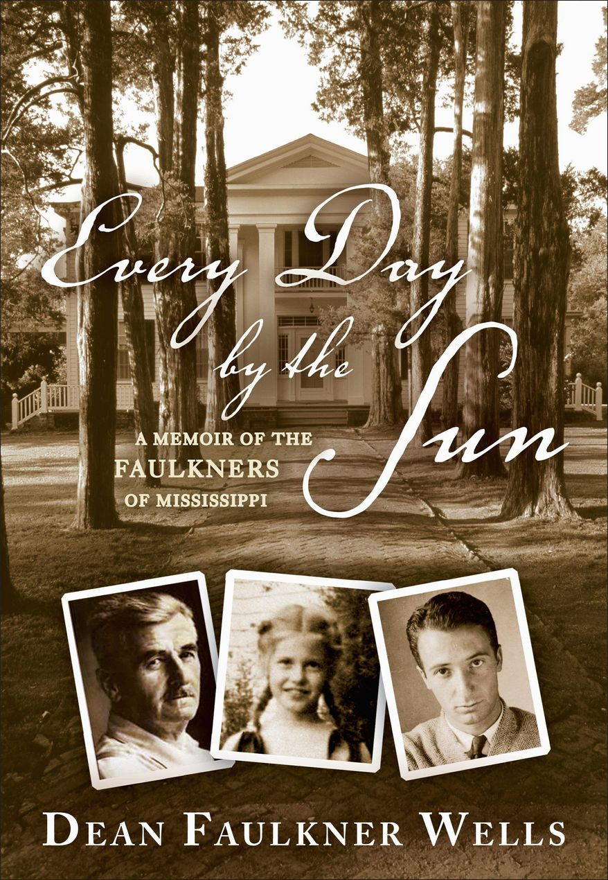 """""""Every Day by the Sun: A Memoir of the Faulkners of Mississippi"""""""