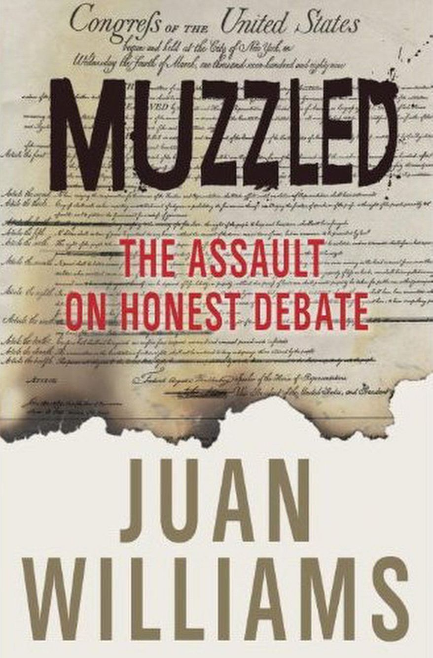 """Less than nine months after he was fired from National Public Radio, Juan Williams has struck back with """"Muzzled: The Assault on Honest Debate."""" (Crown Publishing Group)"""