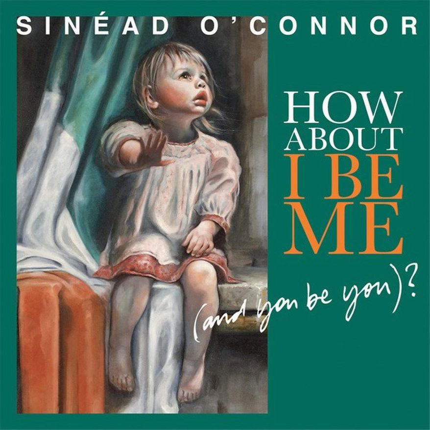 """Album cover for Sinead O'Connor album """"How About I Be Me (and you be you)?"""""""