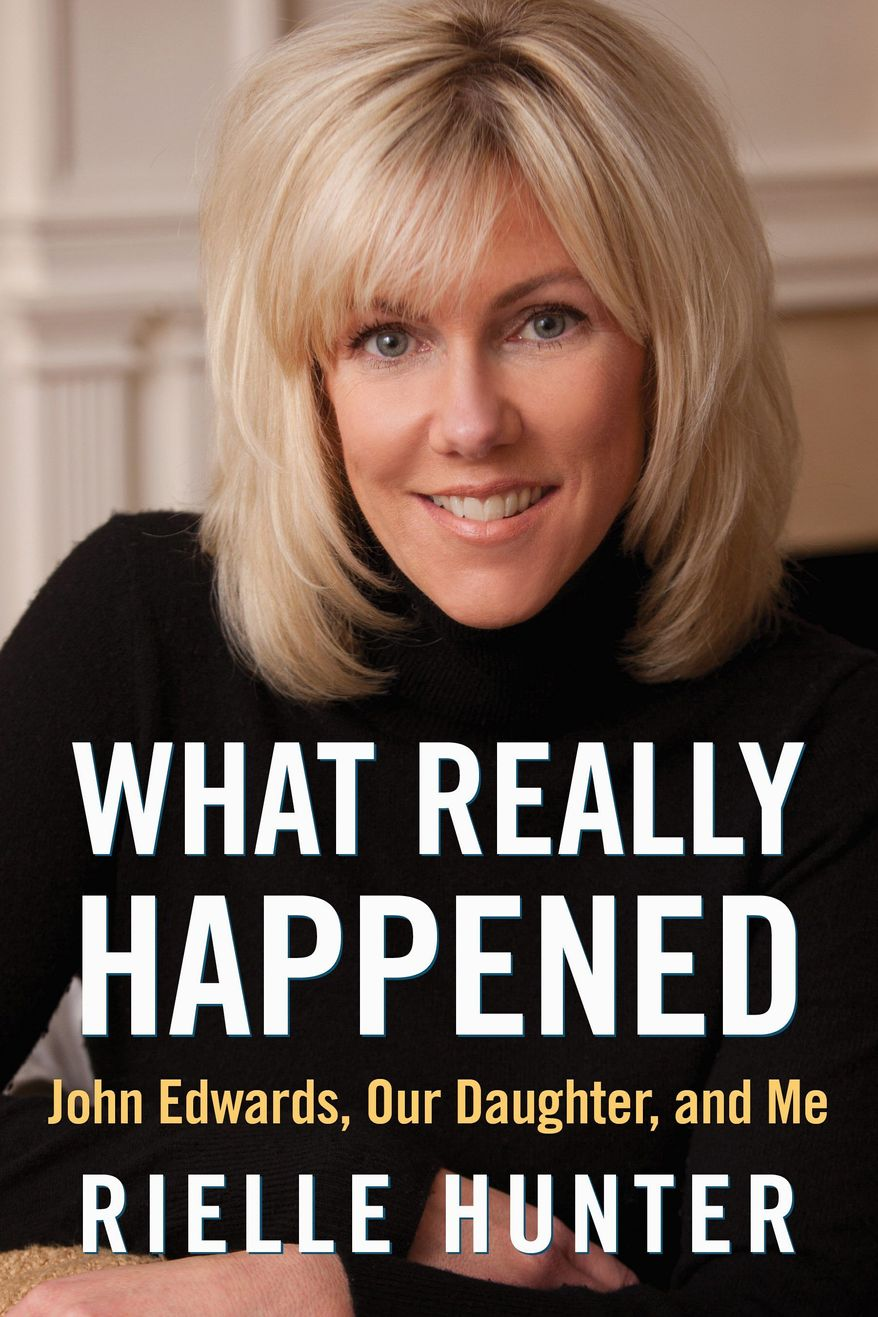 "Rielle Hunter has written a memoir about her relationship with John Edwards titled ""What Really Happened."" (RMT PR Management via Associated Press)"