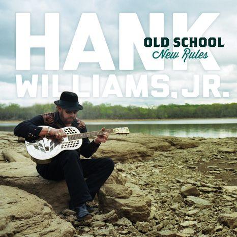 """Cover art for Hank Williams Jr.'s """"Old School, New Rules"""" (Associated Press/Bocephus/Blaster)"""