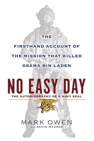 """** FILE ** This book cover image released by Dutton shows """"No Easy Day: The Firsthand Account of the Mission that Killed Osama Bin Laden,"""" by Mark Owen with Kevin Maurer. The firsthand account of the Navy SEAL raid that killed Osama bin Laden contradicts previous accounts by administration officials, raising questions as to whether the terror mastermind presented a clear threat when SEALs first fired upon him. (AP Photo/Dutton, File)"""