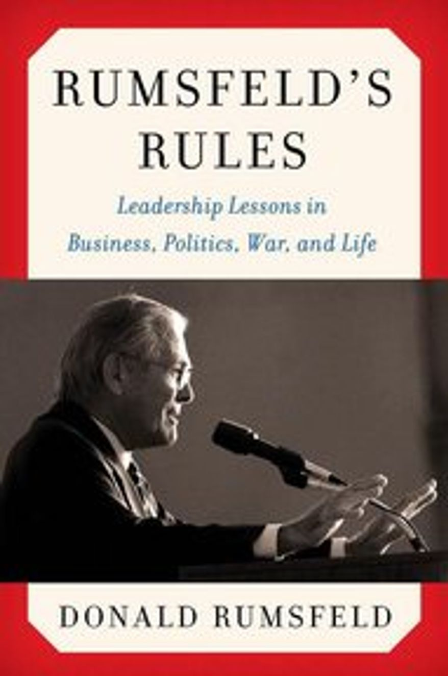 "Former Defense Secretary Donald Rumsfeld's new book offers 400 rules for life, business, politics and other stuff, such as ""America's economy was built on fortitude, not fear,"" and ""Stay in your lane"" is not my favorite phrase. (Image from donaldrumsfeld.com)"