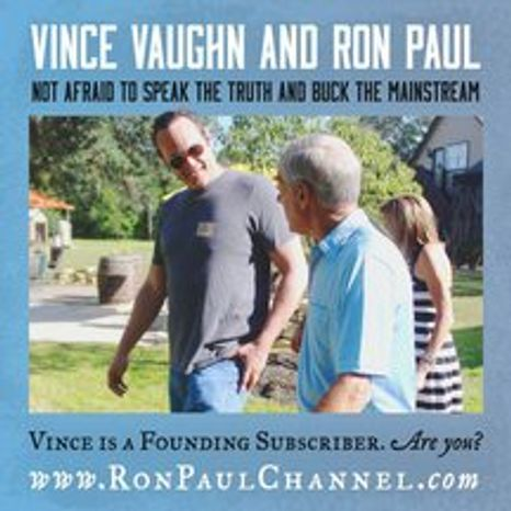 Ron Paul gets some Hollywood help from actor Vince Vaughn as he prepares to launch the Ron Paul Channel, his own online news network.