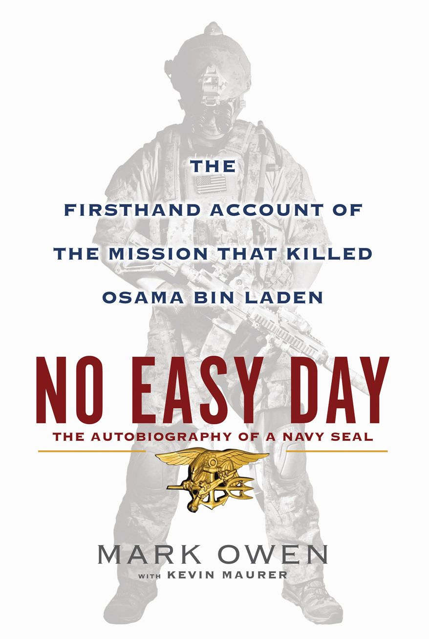 """""""No Easy Day: The Firsthand Account of the Mission that Killed Osama Bin Laden,"""" by Mark Owen"""