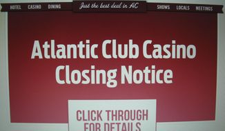 A computer screen dispaly in Atlantic City, N.J., shows the notice that greeted customers visiting the web site of the Atlantic Club Casino Hotel on Sunday, Jan. 12, 2014, the last day the Atlantic City casino would be open. It was to shut down at 12:01 a.m. Monday, Jan. 13. (AP Photo/Wayne Parry)