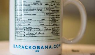 President Obama's re-election campaign embellished a promotional coffee cup with the president's long-form birth certificate prior to the 2012 election.