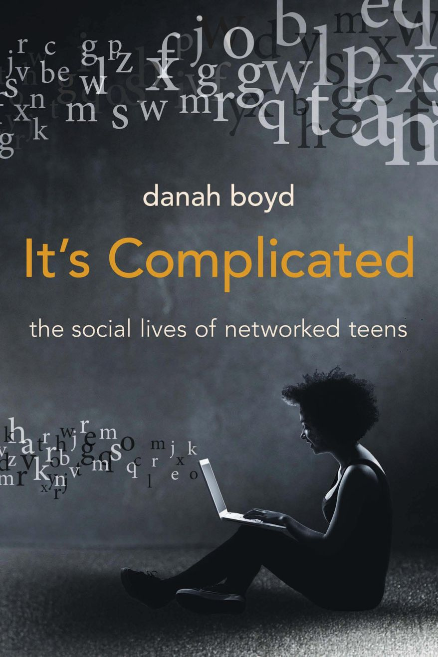 """This book cover image released by Yale University Press shows """"It's Complicated: The Social Lives of Networked Teens,"""" by Danah Boyd. (AP Photo/Yale University Press)"""