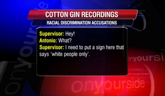"Black employees at a Tennessee cotton gin, armed with several voice recordings, are accusing their white supervisor of constantly lobbing racial attacks against them, including a designated water fountain for ""whites only"" and threatening to hang them. (WREG)"