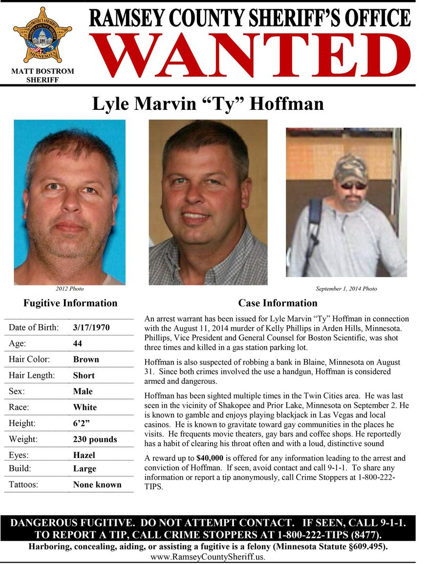 """This wanted poster released by the Ramsey County Sheriff's Office shows images of Lyle 'Ty"""" Hoffman, accused of killing his ex-boyfriend at an Arden Hills, Minn., gas station on Aug. 11, 2014. The sheriff's office on Wednesday, Sept. 10, 2014, announced they increased the reward, up to $40,000, for information leading to the arrest and conviction of 44-year-old Hoffman. The reward previously had been up to $25,000. Hoffman is also suspected of robbing a TCF Bank in Blaine, Minn. on Aug. 30. Authorities say the handgun used in the shooting and the bank robbery has not been recovered. (AP Photo/Ramsey County Sheriff's Office via The Star Tribune)"""