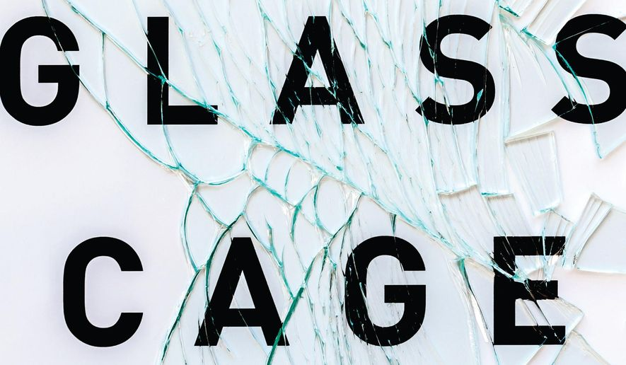 "This book cover image released by W. W. Norton & Company shows ""The Glass Cage: Automation and Us,"" by Nicholas Carr. (AP Photo/W. W. Norton & Company)"
