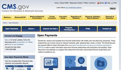 This image provided by the Department of Health and Humans Services shows the Open Payments page of the Centers for Medicare & Medicaid Services. From research grants to travel junkets, drug and medical device companies paid doctors and leading hospitals billions of dollars last year, the government disclosed Tuesday in a new effort to spotlight potential ethical conflicts in medicine. Industry spent nearly $3.5 billion on such payments in the five-month period from August through December of 2013, according to the Centers for Medicare and Medicaid Services, which released data on 4.4 million payments. (AP Photo/HHS)