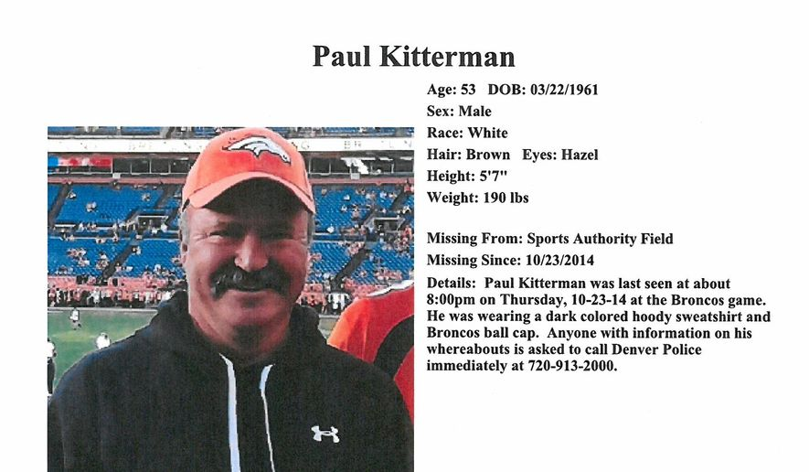 In this October 2014 police missing person police flier, made available by the Denver Police Department, Paul Kitterman, a fan who went missing from the Oct. 23, 2014 Broncos game, is pictured. (AP Photo/Denver Police Department)