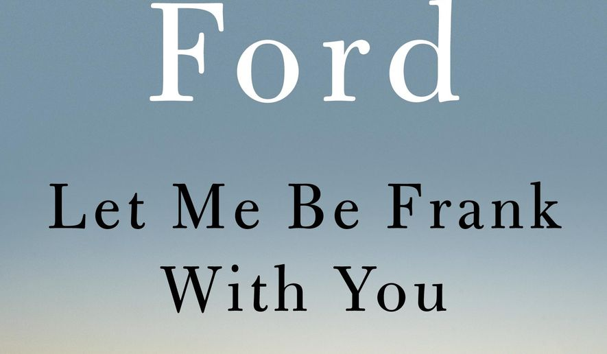 "This book cover image released by Ecco shows ""Let Me Be Frank With You,"" by Richard Ford. (AP Photo/Ecco)"