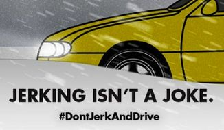 "South Dakota is pulling the public safety campaign ""Don't Drive and Jerk,"" because officials fear the intentional double entendre could distract from its importance. (South Dakota Department of Public Safety via Argus Leader)"