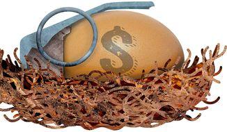 Explosive Nest Egg Illustration by Greg Groesch/The Washington Times