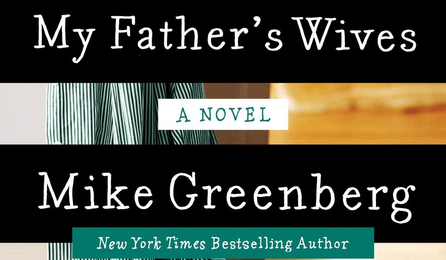 """This book cover image released by William Morrow shows """"My Father's Wives,"""" a novel by Mike Greenberg. (AP Photo/William Morrow)"""