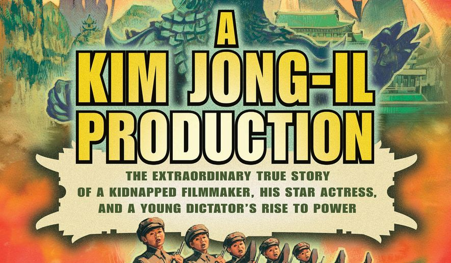 """This photo provided by Flatiron Books/Macmillan shows the cover of the book, """"A Kim Jong-Il Production,"""" by author, Paul Fischer. (AP Photo/Flatiron Books/Macmillan)"""