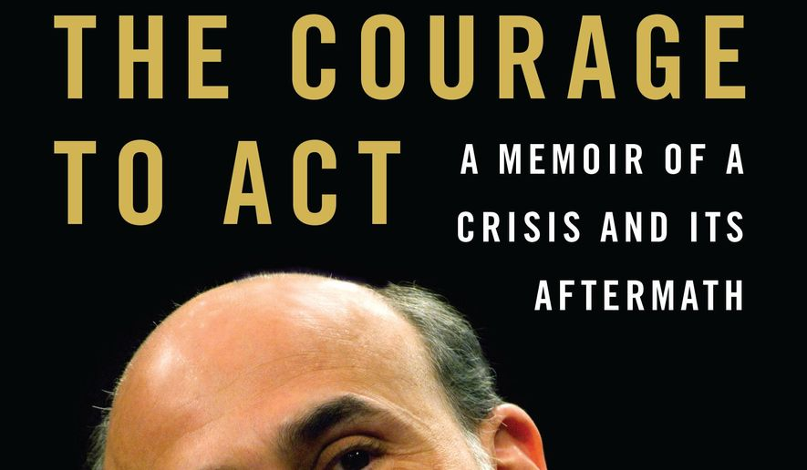 "This book cover image released by W.W. Norton & Co. shows the upcoming memoir by Federal Reserve Chairman Ben Bernanke, titled, ""The Courage to Act,"" expected in October. (AP Photo/W.W. Norton & Co.)"