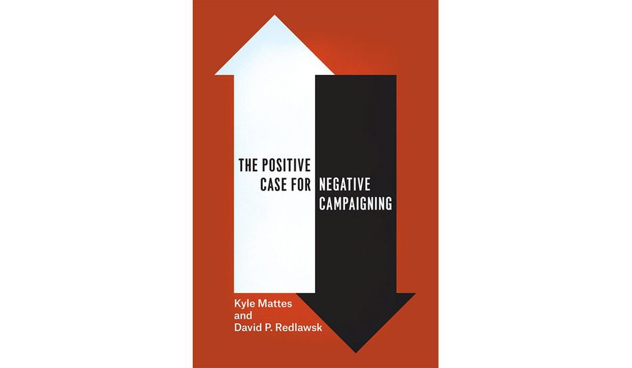 "Image result for image, photo, picture, book cover, ""The Positive Case for Negative Campaigning,"""
