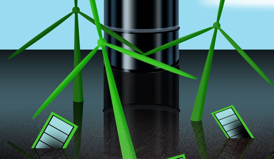 Illustration on oil's practical superiority to so-called green energy sources by Alexander Hunter/The Washington Times