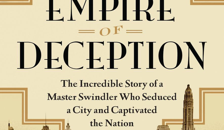 "This book cover image released by Algonquin Books shows ""Empire of Deception: The Incredible Story of a Master Swindler Who Seduced a City and Captivated the Nation,"" by Dean Jobb. (Algonquin Books via AP)"