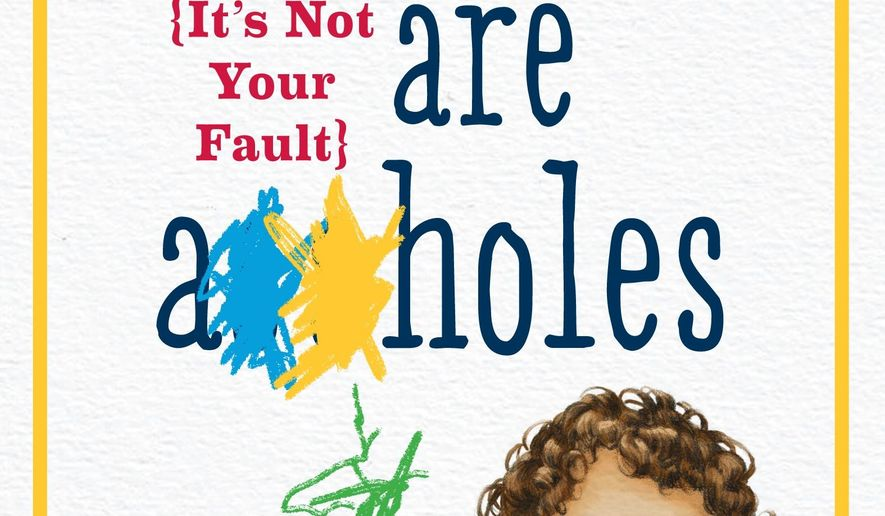 "This book cover image released by Workman Publishing shows ""Toddlers are Aholes: It's Not Your Fault,"" by Bunmi Laditan. (Workman Publishing via AP)"