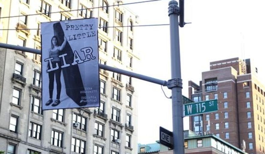 "Posters calling Emma Sulkowicz a ""pretty little liar"" briefly decorated the Manhattan neighborhood surrounding Columbia University on May 20, 2015, after the alleged rape victim graduated with her mattress in tow. (Twitter/@fakerape)"