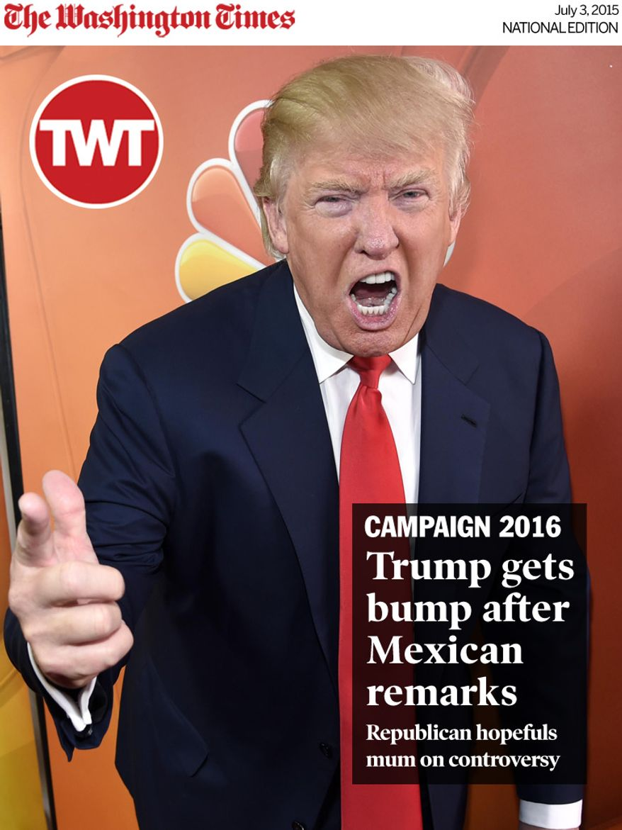 "National Edition News cover for July 3, 2015 - Trump comments spark poll surge, put 2016 Republican hopefuls on the spot: Donald Trump, host of the television series ""The Celebrity Apprentice,"" mugs for photographers at the NBC 2015 Winter TCA Press Tour in Pasadena, Calif., on Jan. 16, 2015. NBC on June 29, 2015, said that it is ending its business relationship with Trump, now a Republican presidential candidate, because of comments he made about immigrants during the announcement of his campaign. (Chris Pizzello/Invision/Associated Press)"