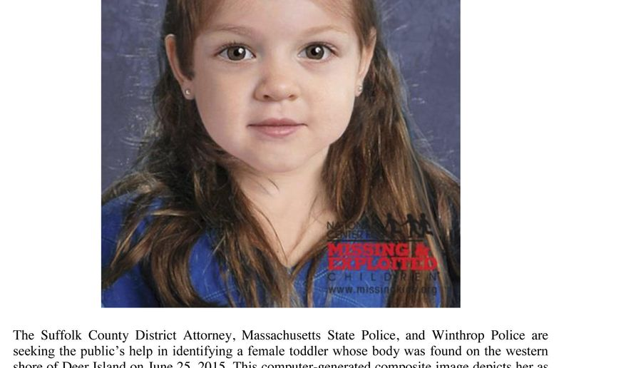 This updated flyer released Thursday, July 9, 2015, by the Suffolk County Massachusetts District Attorney includes a computer-generated composite image depicting the possible likeness of a young girl wearing earrings, whose body was found on the shore of Deer Island in Boston Harbor on June 25, inside a bag that also contained a black and white zebra-print blanket. She was wearing white leggings with black polka dots. Officials believe the brown-haired, brown-eyed girl was about 4 years old and are hoping the information generates clues about her identity. (Suffolk County District Attorney via AP)