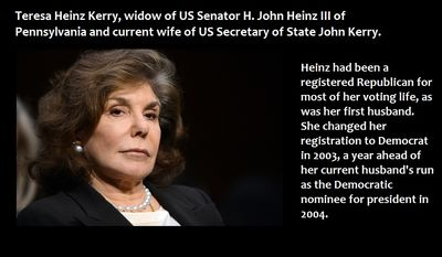 Teresa Heinz Kerry, widow of US Senator H. John Heinz III of Pennsylvania and current wife of US Secretary of State John Kerry - Heinz had been a registered Republican for most of her voting life, as was her first husband.  She changed her registration to Democrat in 2003, a year ahead of her current husband's run as the Democratic nominee for president in 2004.