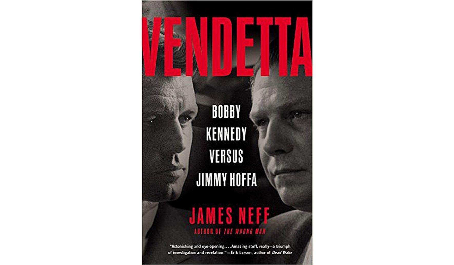 BOOK REVIEW: 'Vendetta: Bobby Kennedy Versus Jimmy Hoffa
