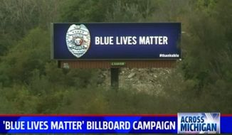 """Blue Lives Matter"" billboards honoring police have sprung up nationwide, but some Black Lives Matter supporters are arguing the campaign diminishes their cause. (Fox 17)"