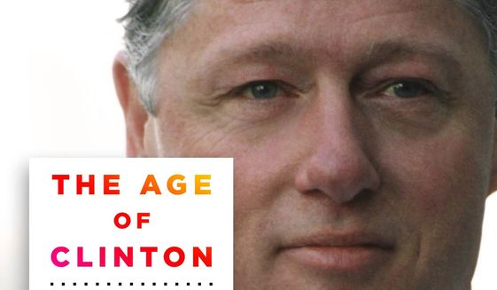 "This photo provided by Thomas Dunne Books, an imprint of St. Martin's Press, LLC, shows the cover of the book, ""The Age of Clinton: America in the 1990s,"" by author Gil Troy. (Thomas Dunne Books/St Martin's Press, LLC via AP)"