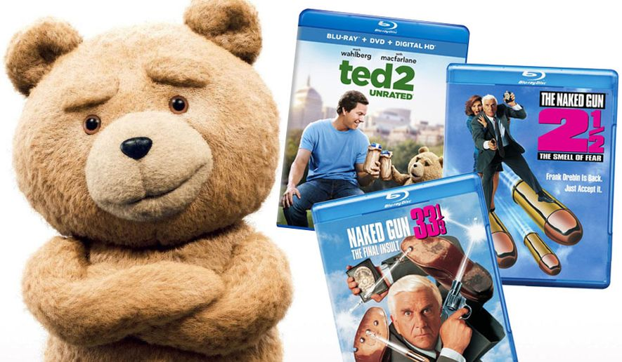 "Blu-ray releases for home theter viewers looking for laughs includes ""Ted 2 Unrated,"" ""The Naked Gun 2 1/2: The Smell of Fear"" and ""The Naked Gun 33 1/3: The Final Insult."""