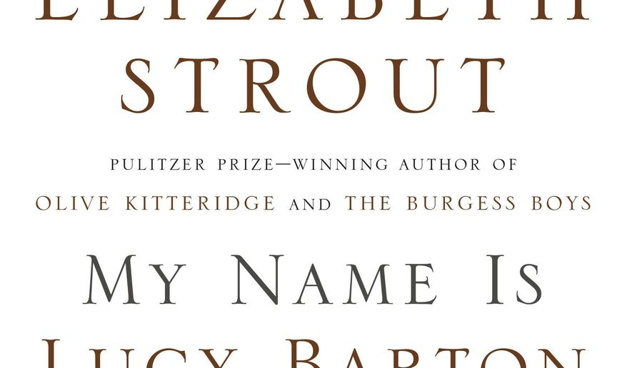 "This book cover image released by Random House shows ""My Name Is Lucy Barton,"" by Elizabeth Strout. (Random House via AP)"