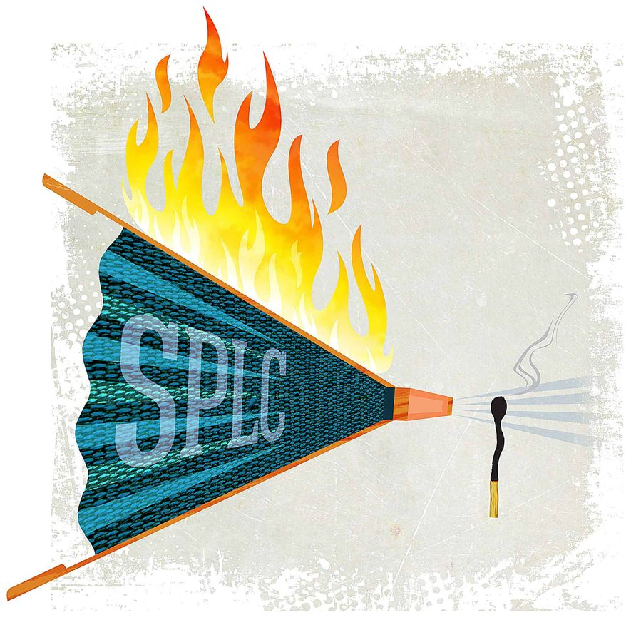 Southern Poverty Law Center Fanning the Flames of Their Own Hate Illustration by Greg Groesch/The Washington Times
