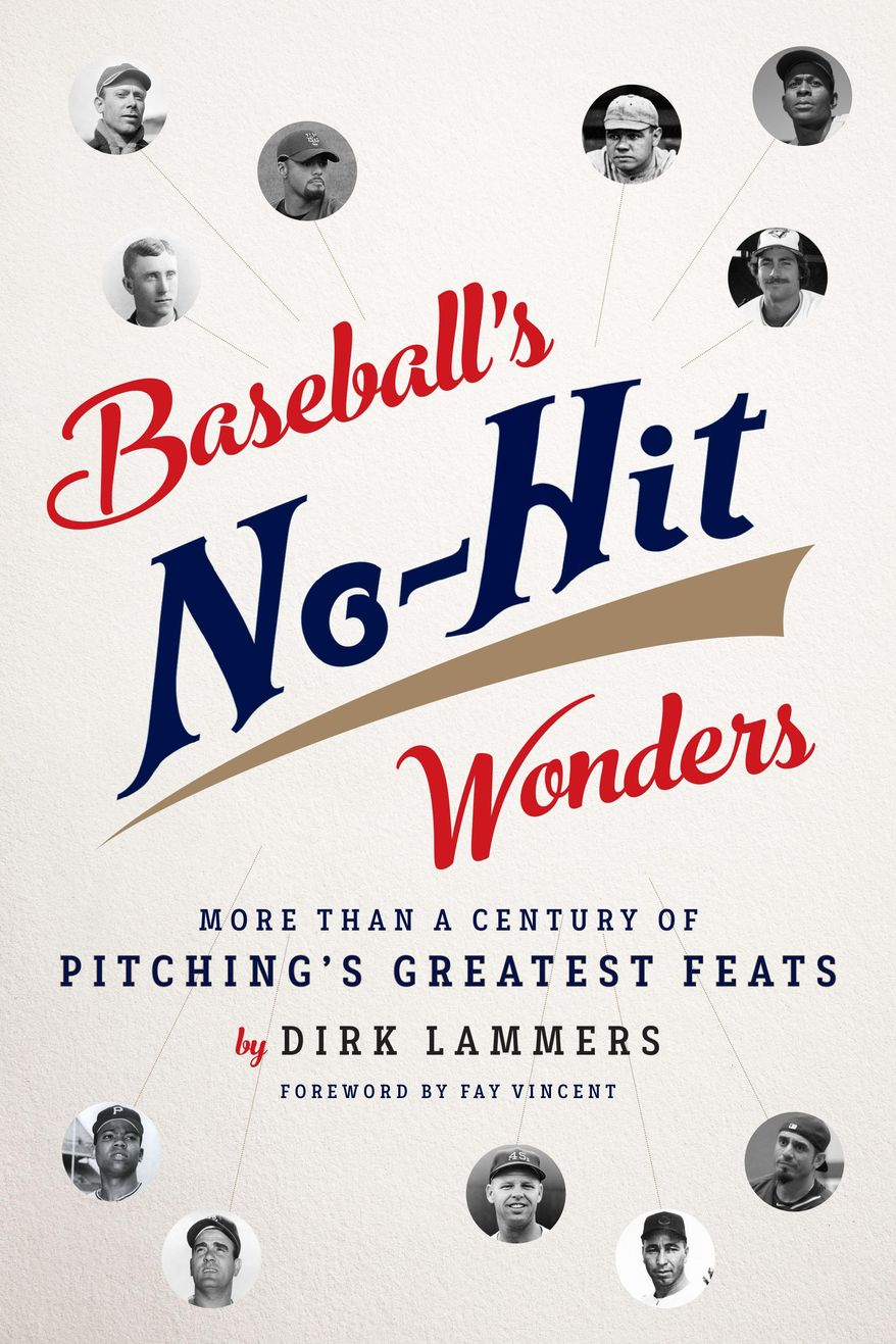 "This book cover image released by Unbridled Books shows, ""Baseball's No-Hit Wonders: More Than a Century of Pitching's Greatest Feats,"" by Dirk Lammers. (Unbridled Books via AP)"
