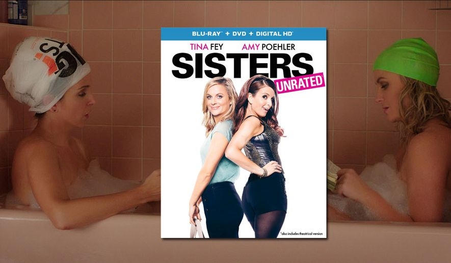 """Tina Fey and Amy Poehler star in the coming-of-old-age comedy """"Sisters,"""" now available from Universal Studios Home Entertainment."""