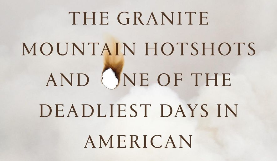 """This book cover image released by Flatiron Books shows, """"The Fire Line: The Story of the Granite Mountain Hotshots and One of the Deadliest Days in American Firefighting,"""" by Fernanda Santos. (Flatiron Books via AP)"""