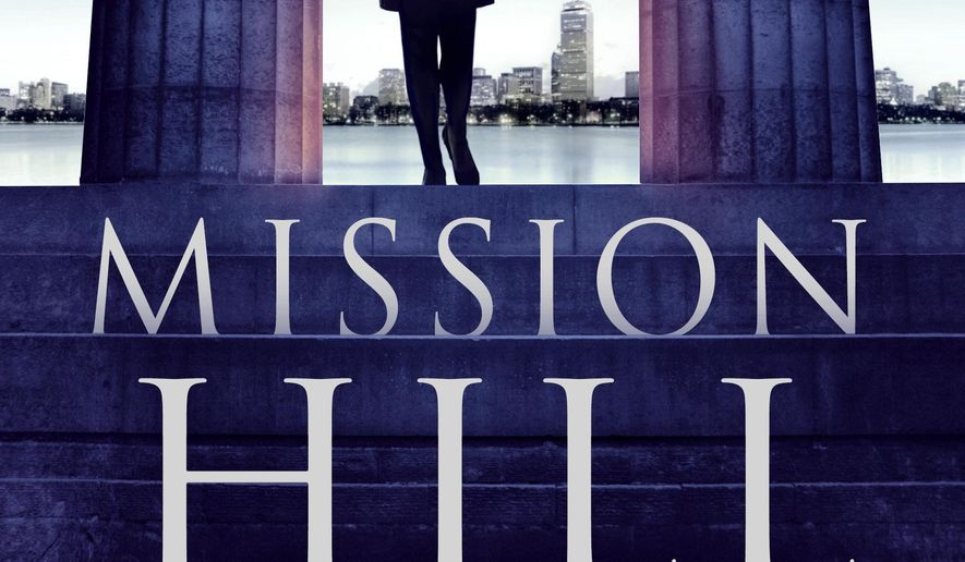 "This book cover image released by Minotaur shows, ""Mission Hill,"" a novel by Pamela Wechsler. (Minotaur via AP)"