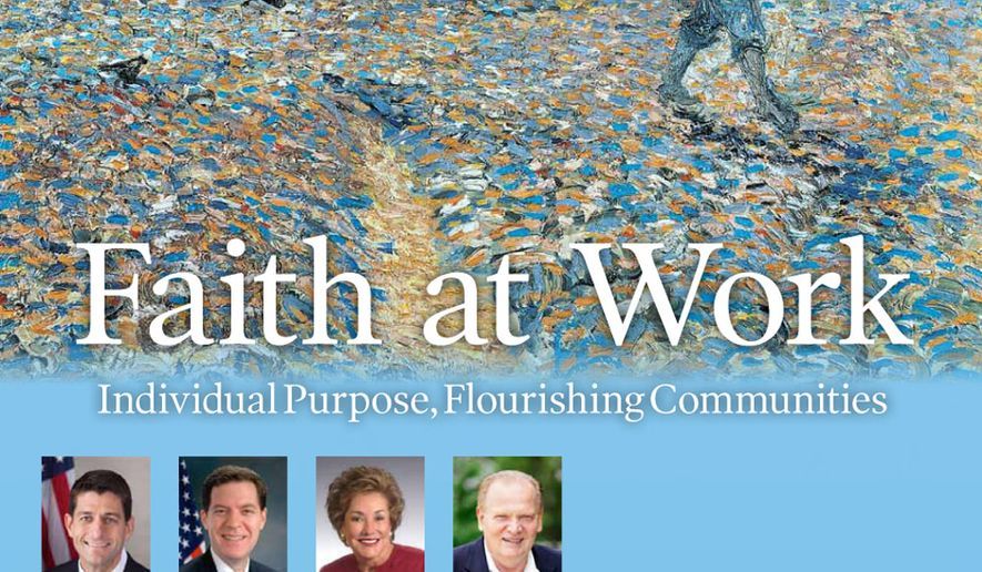 Faith at Work: Individual Purpose, Flourishing Communities available in the May 12, 2016, edition of The Washington Times. (cover)