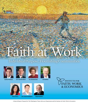 Download the Special Report sponsored by Institute for Faith, Work & Economics and prepared by The Washington Times Advocacy Department available in the May 12, 2016, edition of The Washington Times. (2.9 MB)