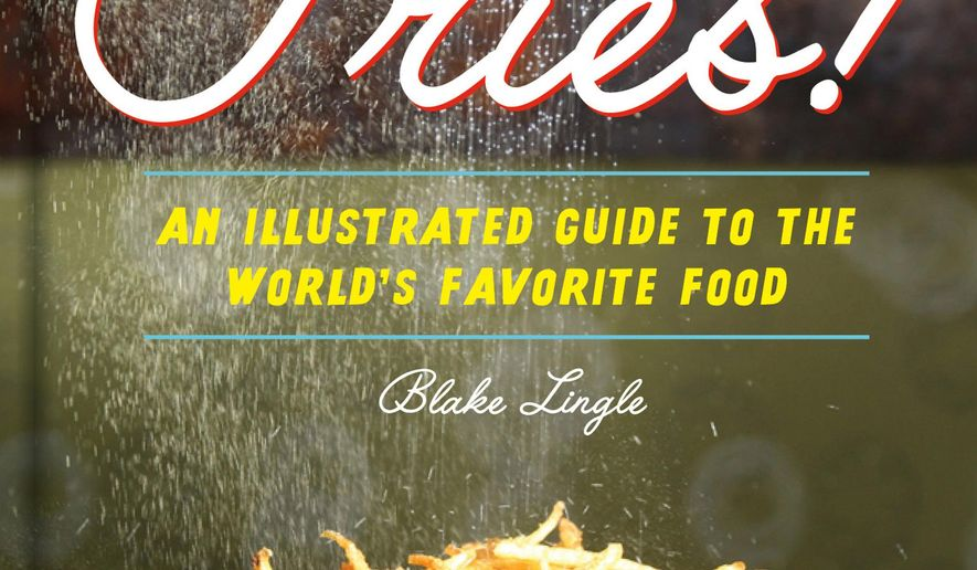 "This image provided by Princeton Architectural Press on May 4, 2016 shows the cover for the book ""Fries! An Illustrated Guide to the World's Favorite Food"" by Blake Lingle, co-founder and co-owner of the Boise, Idaho restaurant Boise Fry Company. From the heart of potato country, Lingle has put together a lighthearted look at the origins of the side staple and the culture of fries around the globe. (Joe Jaszewski/Princeton Architectural Press via AP)"