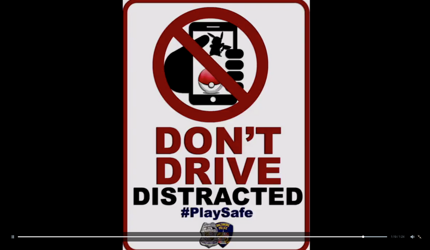 """Screen capture from a July 19, 2016 Baltimore Police Department video urging people to not play """"Pokemon Go"""" while driving"""