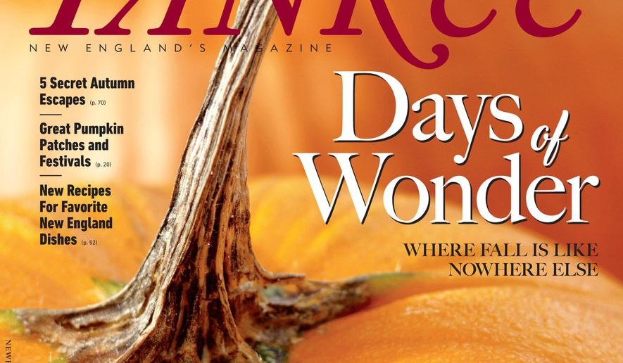This image provided by Yankee shows the cover of the magazine's September/October 2016 issue. The fall issue of Yankee offers ideas on ways to enjoy the season while exploring New England. (Yankee via AP)