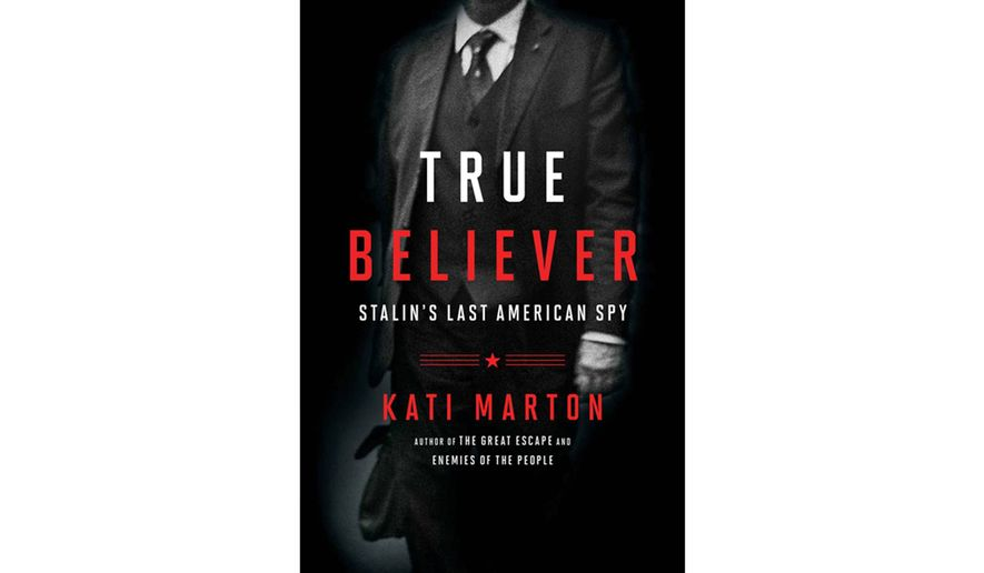 BOOK REVIEW: 'True Believer: Stalin's Last American Spy
