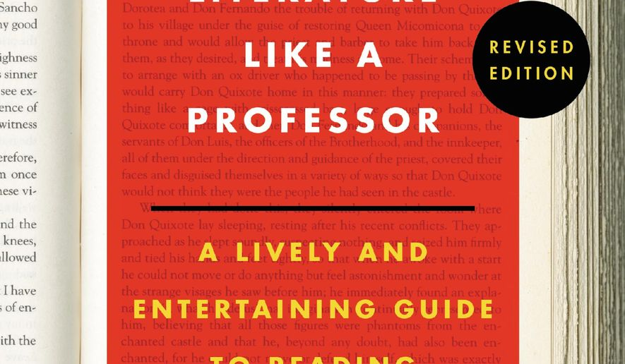 """This book cover image released by Harper Perennial shows """"How to Read Literature Like a Professor: A Lively and Entertaining Guide to Reading Between the Lines, Revised Edition,"""" by Thomas C. Foster. First published in 2003, the book has been included in hundreds of high school and college courses nationwide and become a dependable, word-of-mouth best-seller, with sales topping 1 million copies, according to HarperCollins. (Harper Perennial via AP)"""