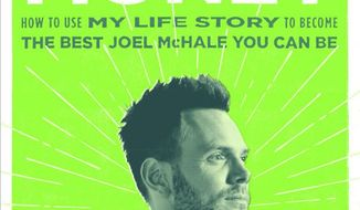 """This book cover image released by G.P. Putnam's Sons shows, """"Thanks for the Money: How to Use My Life Story to Become the Best Joel McHale You Can Be,"""" by Joel McHale. (G.P. Putnam's Sons via AP)"""